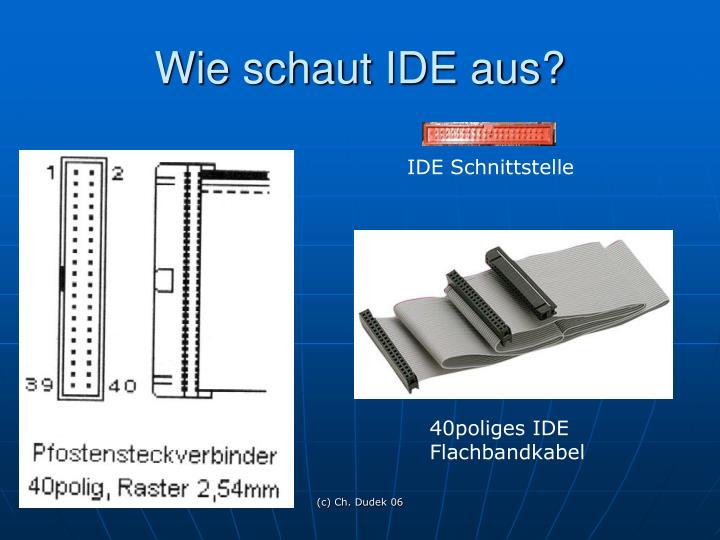 Wie schaut IDE aus?