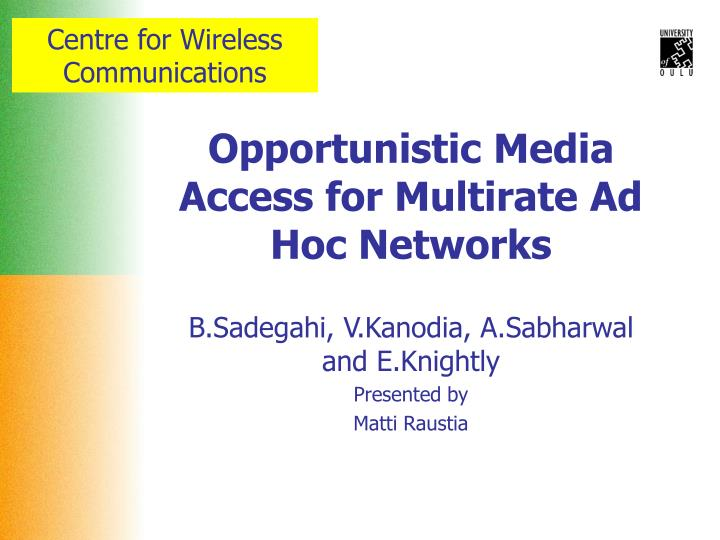 Opportunistic Media Access for Multirate Ad Hoc Networks