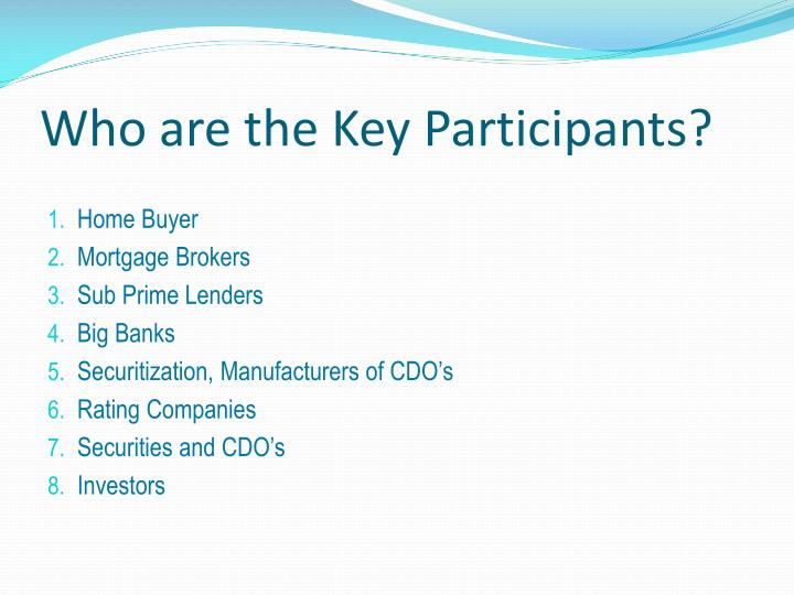 Who are the Key Participants?
