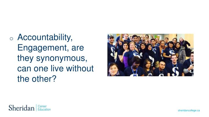 Accountability, Engagement, are they synonymous, can one live without the other?