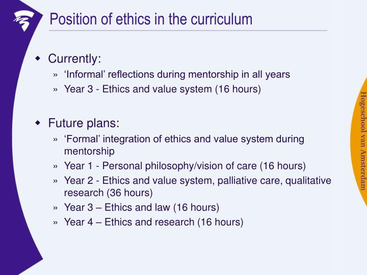 Position of ethics in the curriculum