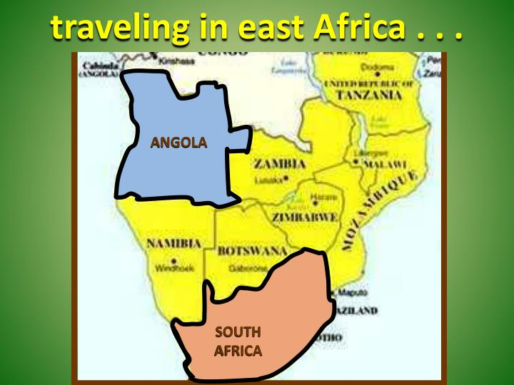 living in Africa . . .