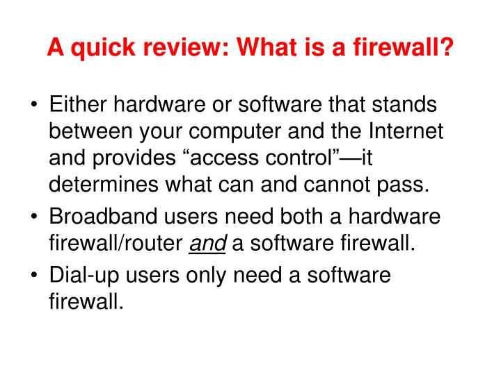 A quick review what is a firewall