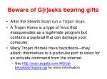 beware of g r eeks bearing gifts