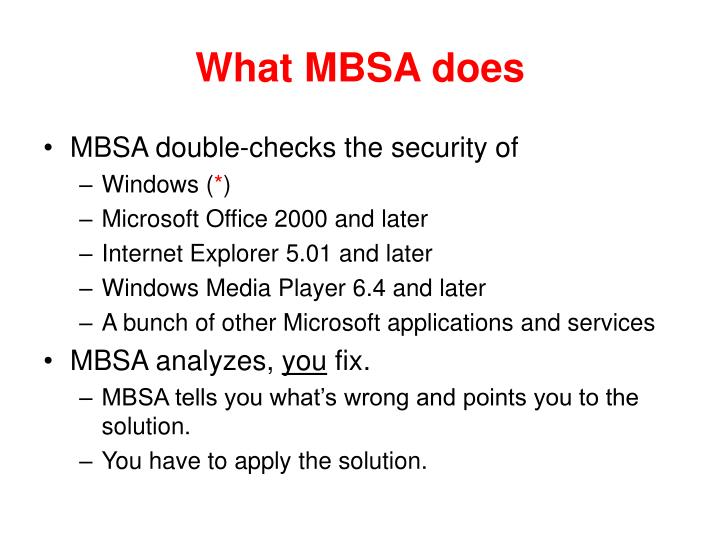 What MBSA does