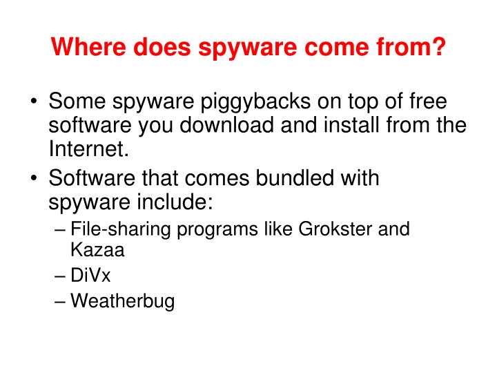 Where does spyware come from?