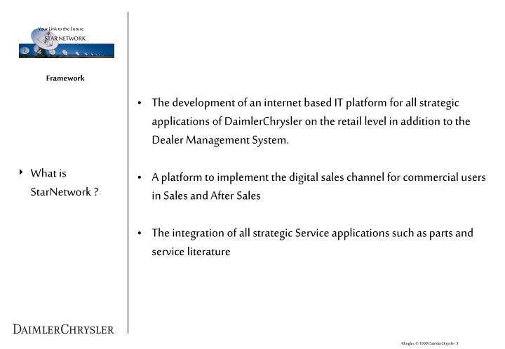 The development of an internet based IT platform for all strategic applications of DaimlerChrysler o...