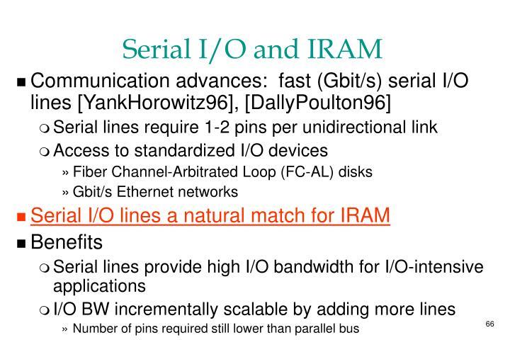 Serial I/O and IRAM