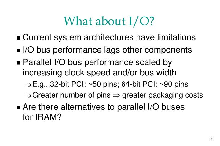 What about I/O?