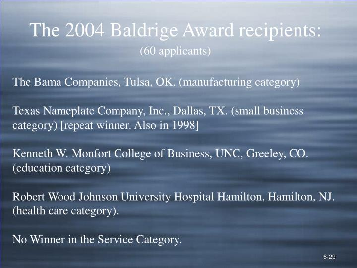 The 2004 Baldrige Award recipients: