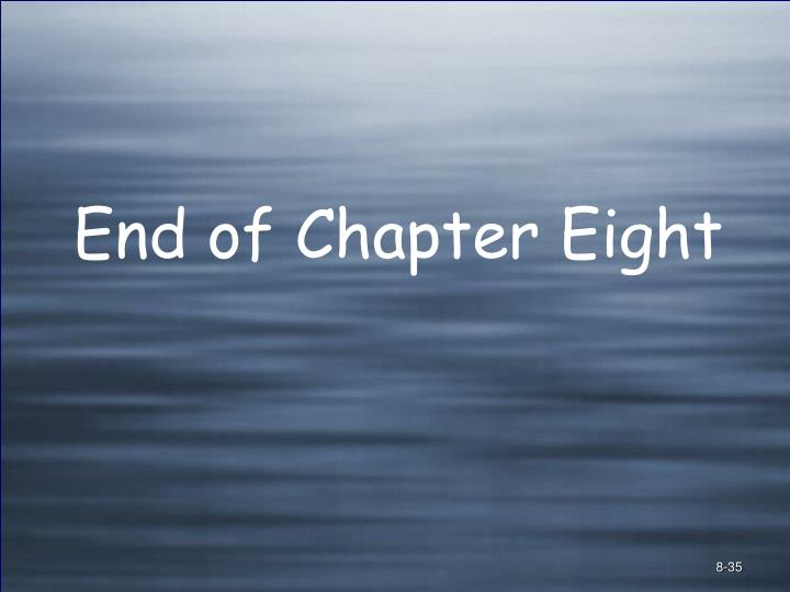 End of Chapter Eight