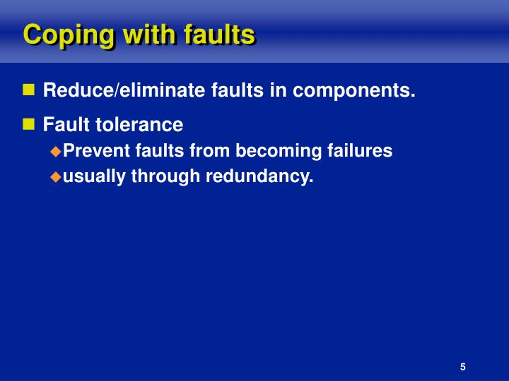 Coping with faults