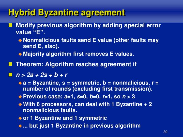 Hybrid Byzantine agreement