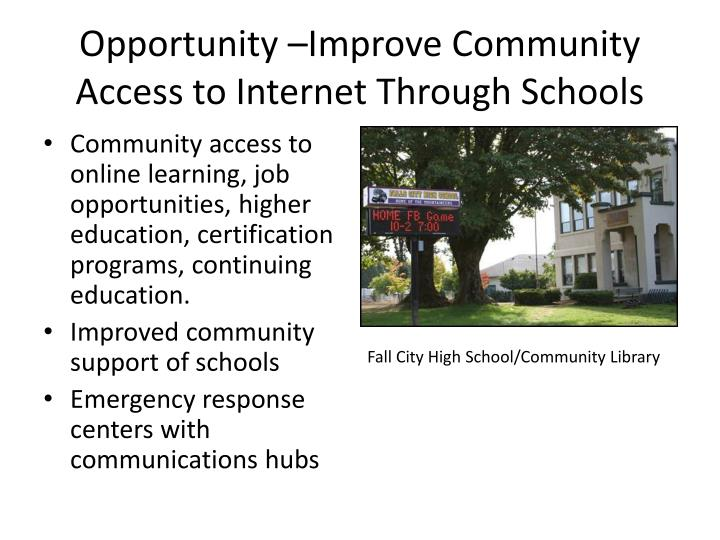 Opportunity –Improve Community Access to Internet Through Schools