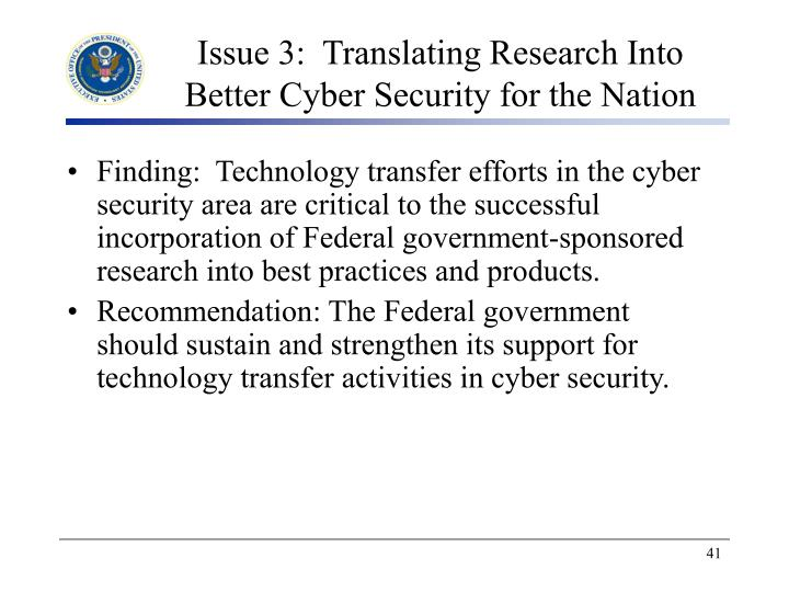 Issue 3:  Translating Research Into Better Cyber Security for the Nation