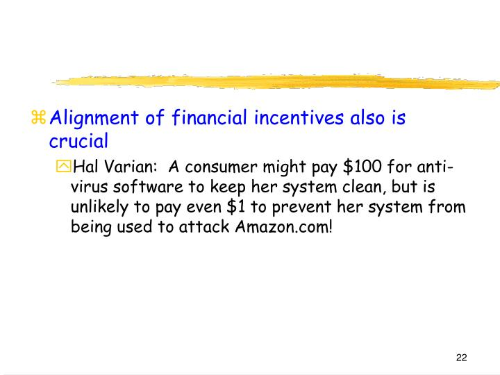 Alignment of financial incentives also is crucial