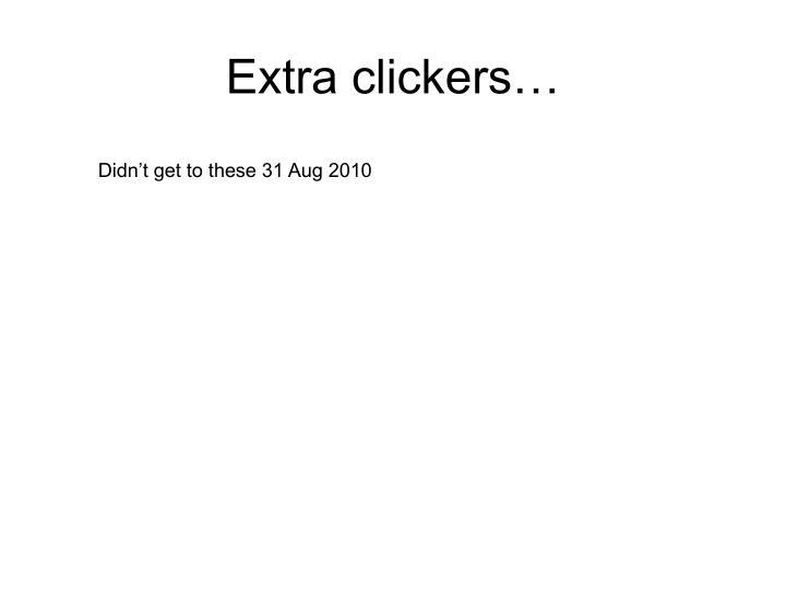 Extra clickers…