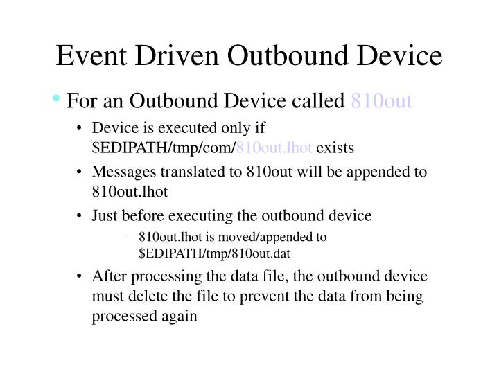 Event Driven Outbound Device