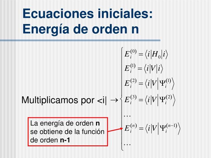 Ecuaciones iniciales: