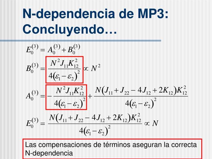N-dependencia de MP3: Concluyendo…