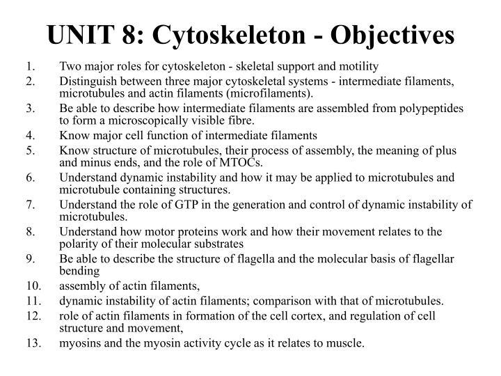 UNIT 8: Cytoskeleton - Objectives