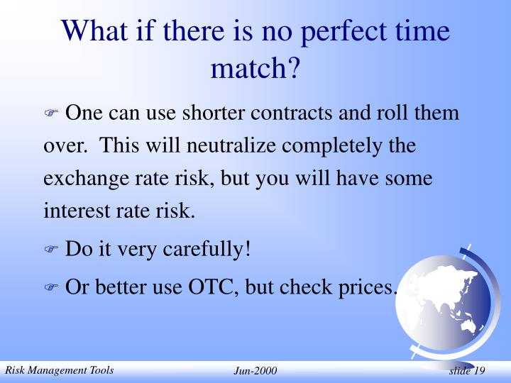 What if there is no perfect time match?