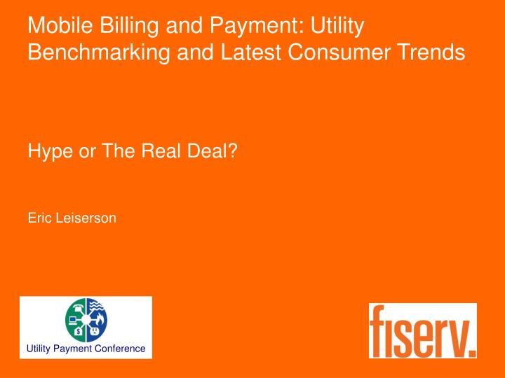 Mobile Billing and Payment: Utility Benchmarking and Latest Consumer Trends