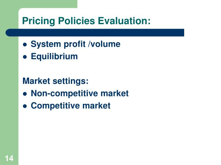 Pricing Policies Evaluation: