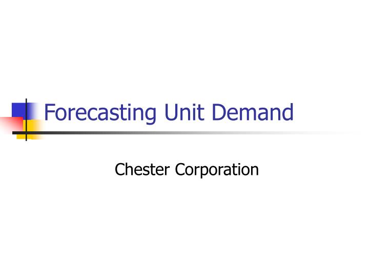 Forecasting unit demand