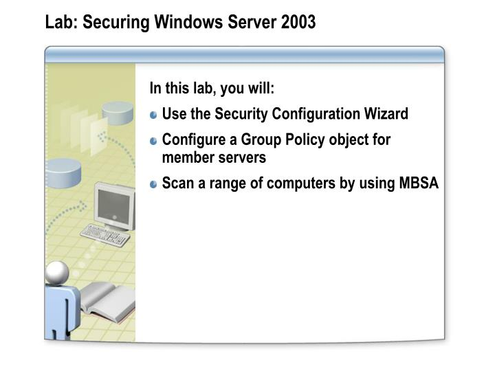 Lab: Securing Windows Server 2003