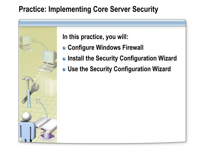 Practice: Implementing Core Server Security