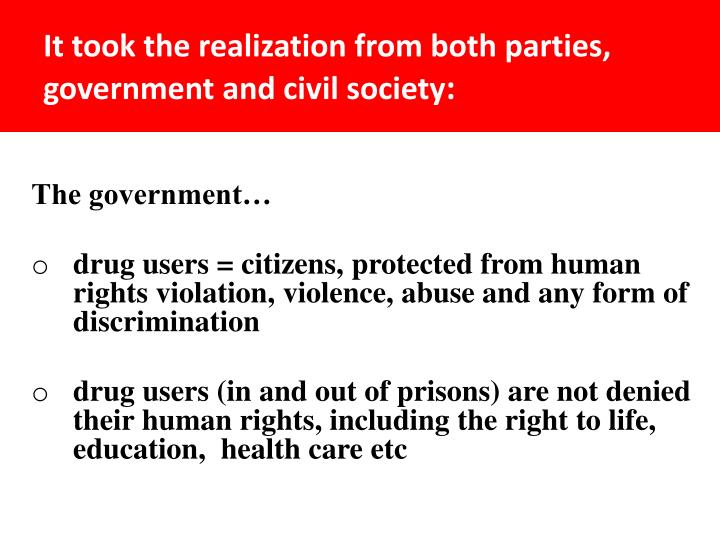 It took the realization from both parties, government and civil society