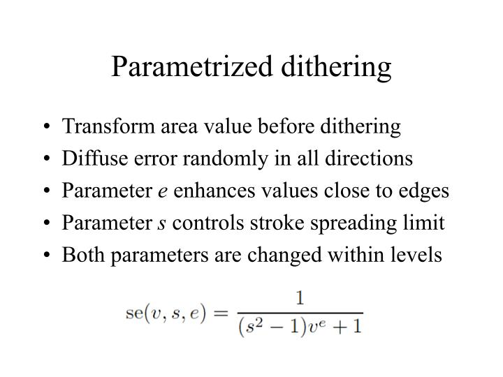 Parametrized dithering