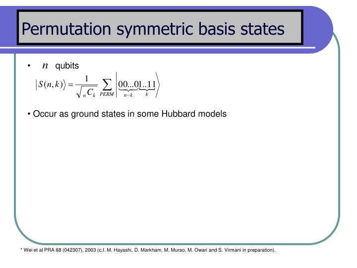 Permutation symmetric basis states