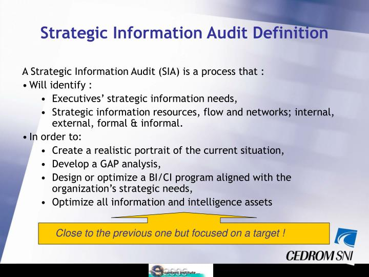 A Strategic Information Audit (SIA) is a process that :