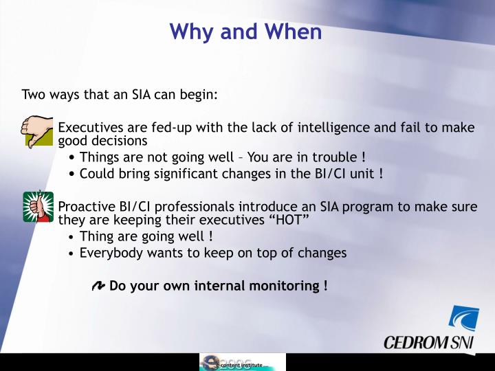 Two ways that an SIA can begin: