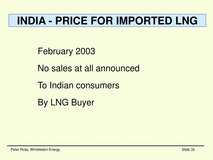 INDIA - PRICE FOR IMPORTED LNG