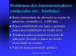 problemas dos fotosensitizadores conhecidos ex fotofrina
