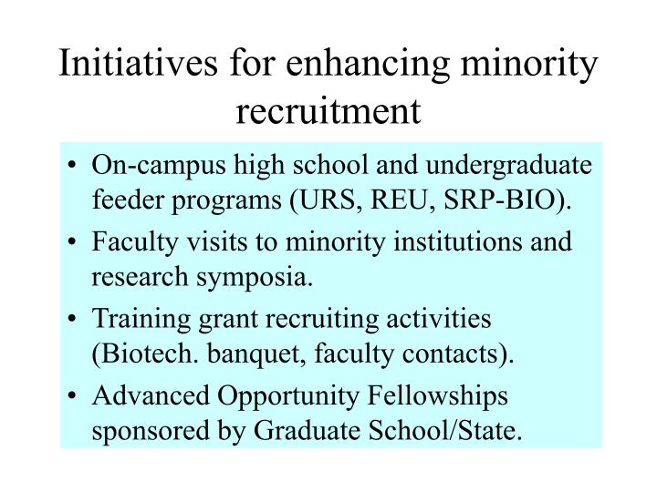 Initiatives for enhancing minority recruitment