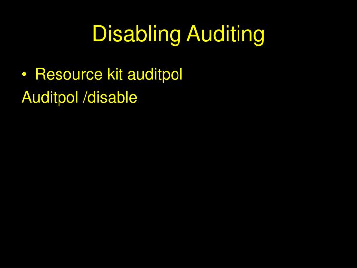Disabling Auditing