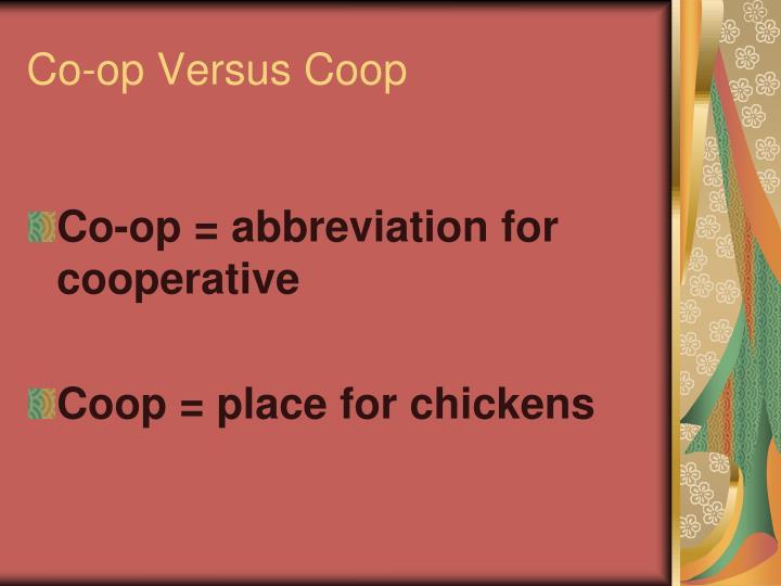 Co-op Versus Coop