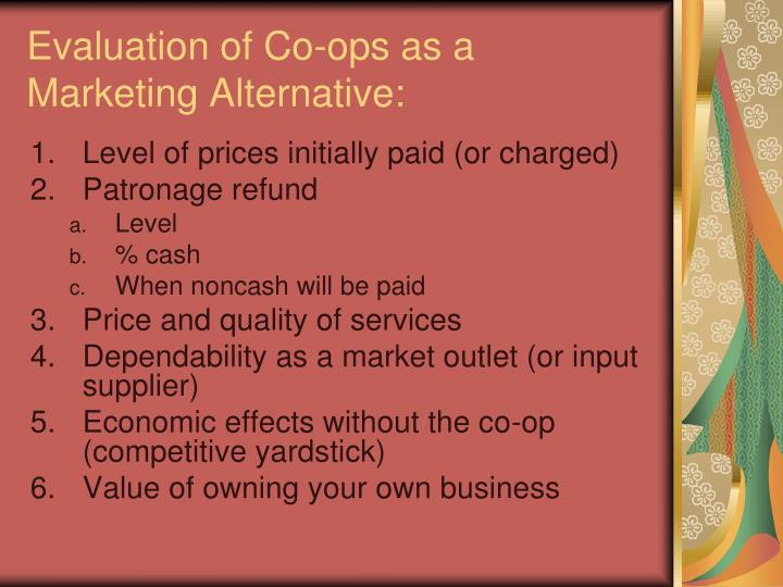 Evaluation of Co-ops as a Marketing Alternative: