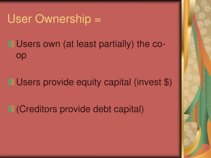 User Ownership =