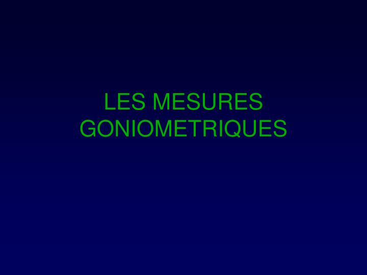 LES MESURES GONIOMETRIQUES
