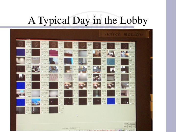 A Typical Day in the Lobby