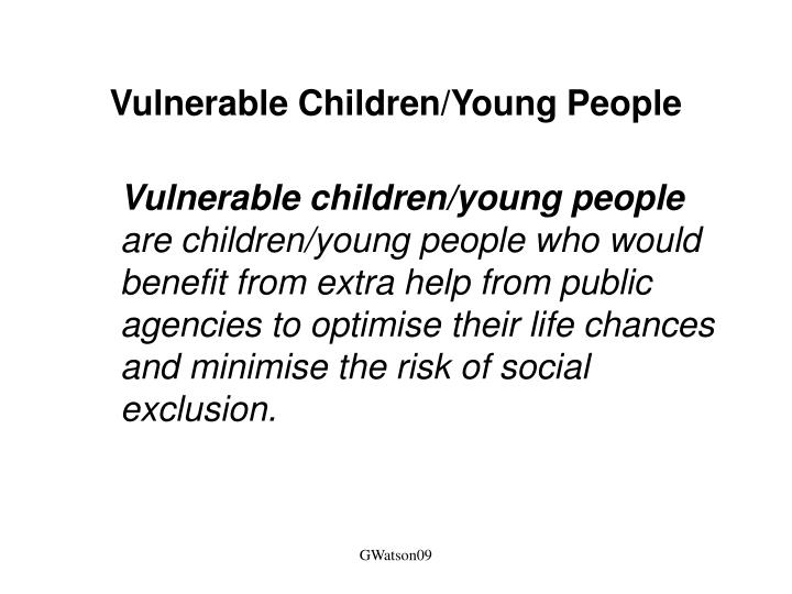 Vulnerable Children/Young People