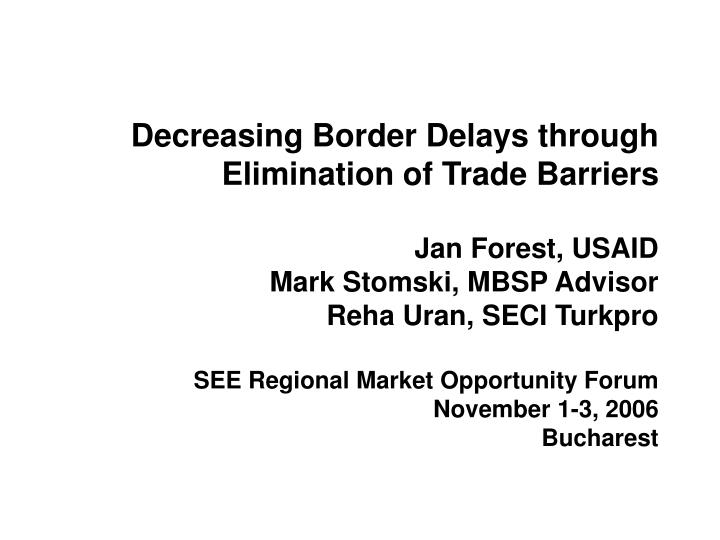 Decreasing Border Delays through Elimination of Trade Barriers
