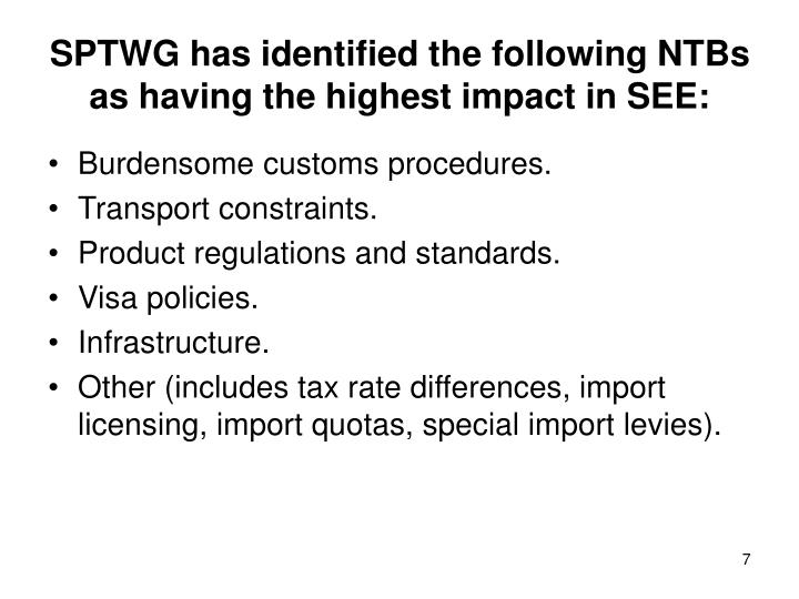 SPTWG has identified the following NTBs as having the highest impact in SEE: