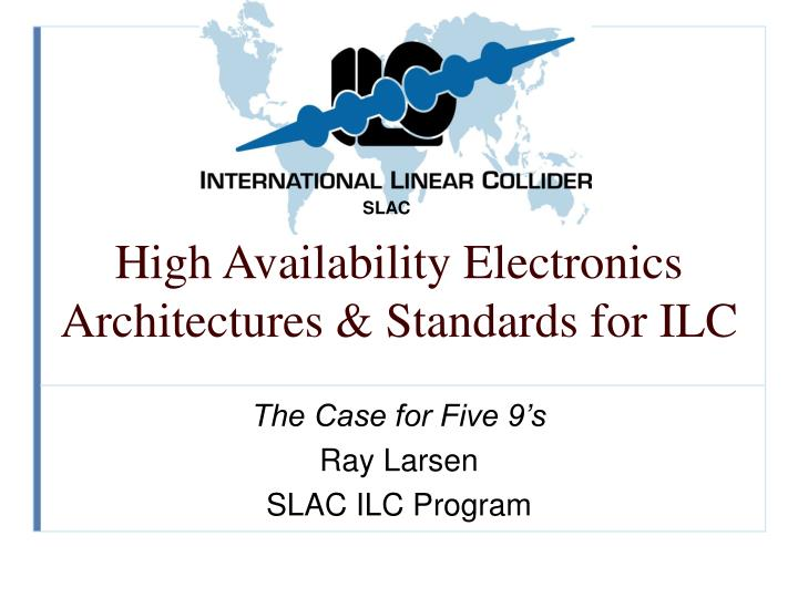 High availability electronics architectures standards for ilc