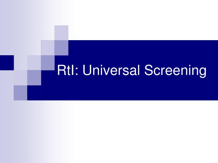 RtI: Universal Screening